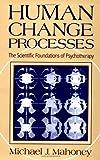 Human Change Process, Michael J. Mahoney, 0465031188
