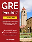 GRE Prep 2017 Study Guide: Test Prep Book & Practice Test Questions for the ETS GRE Exam