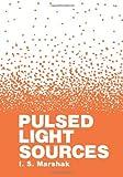 Pulsed Light Sources, Marshak, I., 1468416499