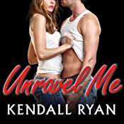 Unravel Me: Unravel Me Series, Book 1 | Kendall Ryan