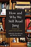 How and Why We Still Read Jung : Personal and Professional Reflections, , 0415686474