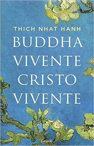 Thich Nhat Hanh, Buddha vivente Cristo vivente