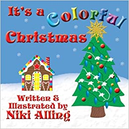 Colorful Christmas.It S A Colorful Christmas Niki Alling 9781480052383