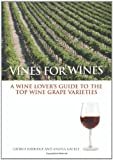 img - for Vines for Wines: A Wine Lover s Guide to the Top Wine Grape Varieties book / textbook / text book