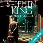 Nuit noire, étoiles mortes | Livre audio Auteur(s) : Stephen King Narrateur(s) : Mathieu Buscatto, Anne-Sophie Nallino