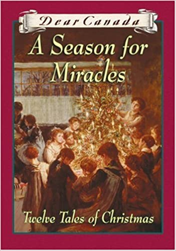 Image result for dear canada a season for miracles twelve tales of Christmas