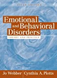 By Jo Webber - Emotional and Behavioral Disorders: Theory and Practice: 5th (fifth) Edition