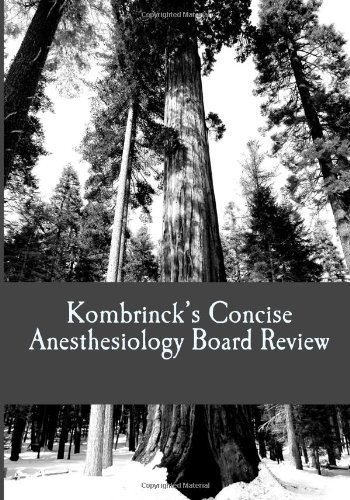 Download By Dr. Jonathan Kombrinck MD Kombrinck's Concise Anesthesiology Board Review: Focused In-Training and Board Exam Preparation for (1st First Edition) [Paperback] pdf epub