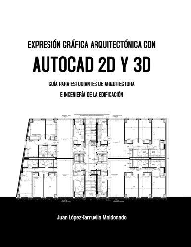 expresi n gr fica arquitect nica con autocad 2d y 3d gu a para rh amazon com manual de autocad 2018 pdf manual de autocad pdf