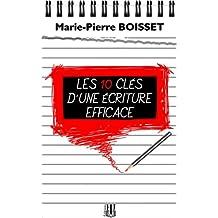 Les 10 clés d'une écriture efficace (French Edition)