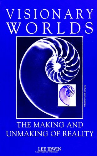 Visionary Worlds: The Making and Unmaking of Reality (S U N Y Series in Western Esoteric Traditions) (Suny Series, Weste
