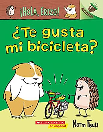 Hola, Erizo! 1: ¿Te gusta mi bicicleta? (Do You Like My Bike?): Un ...