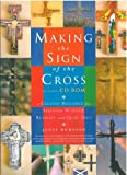 Making the Sign of the Cross, Janet Hodgson, 1848250061