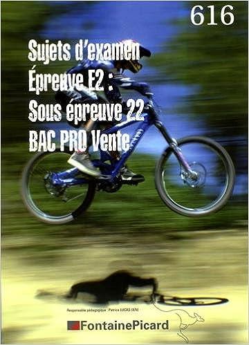 Bac pro vente Sujet dexamen : Epreuve E2 : sous épreuve 22 (French) Hardcover