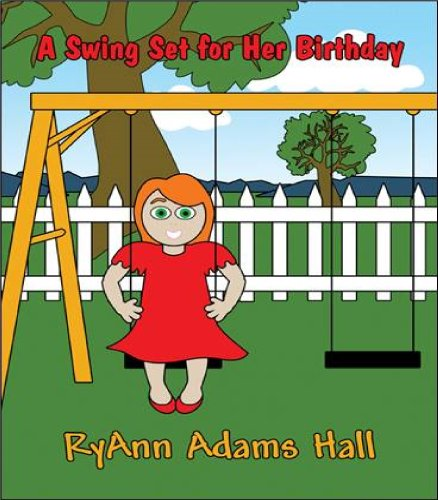 (A Swing Set For Her Birthday: Children's Birthday Book (A Kayleigh Series 1))