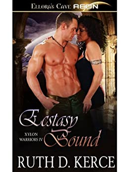 Ecstasy Bound (Xylon Warriors, Book Four) (Xylon Warriors series) by [Kerce, Ruth D.]
