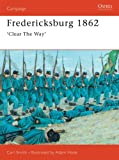 Front cover for the book Fredericksburg 1862: 'Clear The Way' by Carl Smith