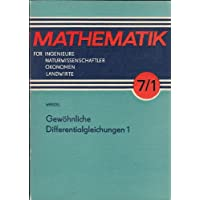 Gewöhnliche Differentialgleichungen 1 (Mathematik für Ingenieure, Naturwissenschafler, Ökonomen und Landwirte, 7/1)