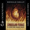 Cumberland Furnace & Other Fear Forged Fables Audiobook by Ronald Kelly Narrated by Brad Smith