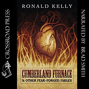 Cumberland Furnace & Other Fear Forged Fables Audiobook