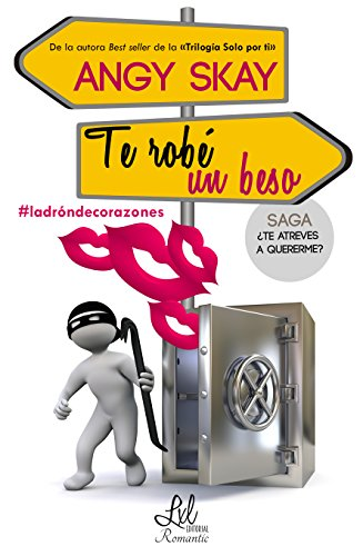 Te robé un beso (Saga: ¿Te atreves a quererme? nº 1) (Spanish Edition) by [Skay, Angy]