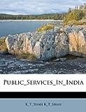 Public_Services_In_Indi, K_T_Shah K_T_Shah, 1179538617