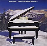 Even In The Quietest Moments by Supertramp (2002-06-11)
