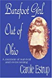 Barefoot Girl Out of Ohio, Carole Estrup, 0595436943