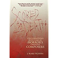 Scored to Death: Conversations with Some of Horror's Greatest Composers