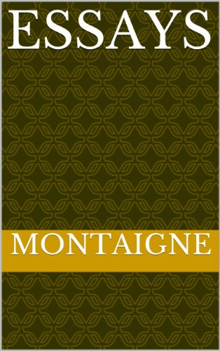 Montaigne  Essays Complete With Table Of Contents  Kindle  Montaigne  Essays Complete With Table Of Contents By De Montaigne  Michel Sample Synthesis Essays also Examples Of Thesis Essays  English Essays Examples