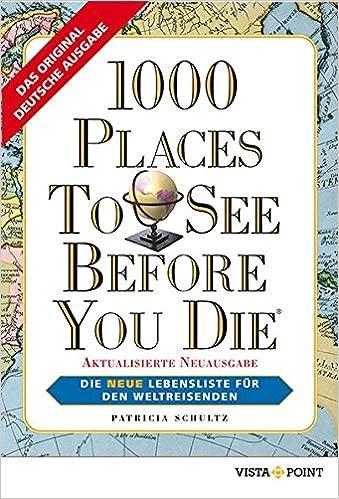 Cover des Buchs: 1000 Places To See Before You Die: Die neue Lebensliste für den Weltreisenden