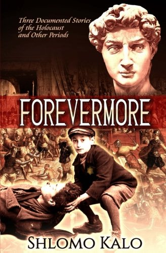 Forevermore: Three Documented Stories of Jewish Historical Figures Overcoming Oppression (WW II) pdf epub