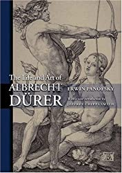 The Life and Art of Albrecht Dürer (Princeton Classic Editions)