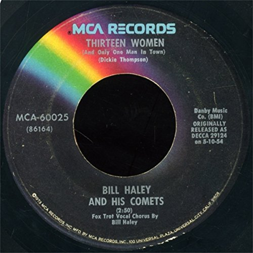 (We're Gonna) Rock Around the Clock / Thirteen Women (And Only One Man in Town) (We Re Gonna Rock We Re Gonna Roll)