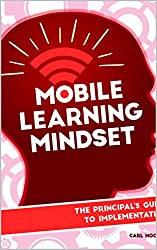 Mobile Learning Mindset: The Prinicipal's Guide to Implementation