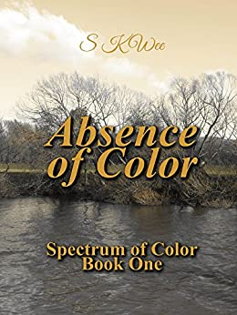 Absence of Color: Spectrum of Color Book One by [Wee, S K]