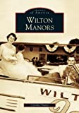 img - for Wilton Manors (FL) (Images of America) book / textbook / text book