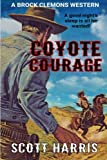 Coyote Courage: A Brock Clemons Western