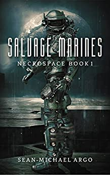 Salvage Marines (Necrospace Book 1) by [Argo, Sean-Michael]