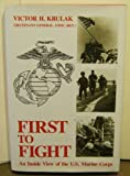 First to Fight : An Inside View of the U. S. Marine Corps, Krulak, Victor H., 0870217852