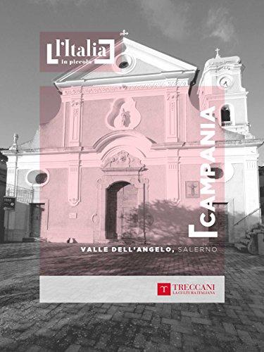 Valle dell'Angelo, Salerno: Campania (L'Italia in piccolo) (Italian Edition)