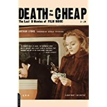 Death On The Cheap: The Lost B Movies Of Film Noir