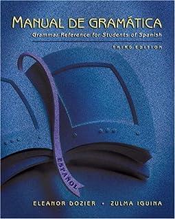 Manual de gramática: Grammar Reference for Students of