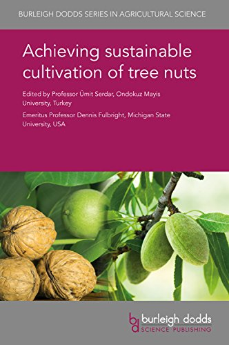 Achieving sustainable cultivation of tree nuts (Burleigh Dodds Series in Agricultural Science)