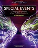 Special Events : Creating and Sustaining a New World for Celebration, Goldblatt, Joe and Goldblatt, Samuel deBlanc, 111862677X