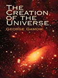 The Creation of the Universe (Dover Science Books)