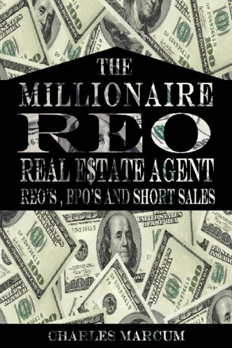 Millionaire REO Real Estate Agent: The Secret of REO's, BPO's, and Short Sales pdf
