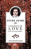 I Believe in Love Study Guide