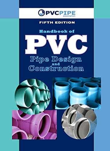 Handbook of PVC Pipe Design and Construction: (First Industrial Press Edition)