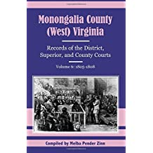 Monongalia County, (West) Virginia: Records of the District, Superior, and County Courts, Volume 6: 1805-1808